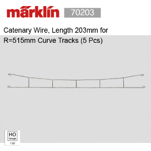 Marklin 70203 Catenary Wire, Length 203mm for R=515mm Curve Tracks (5 Pcs)