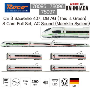 ROCO 7805+78096+78097 ICE 3 Baureihe 407, DB AG (This Is Green)  8 Cars Full Set, AC Sound (Maerklin System)